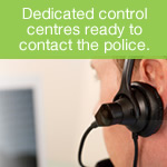 Control Centres - Dedicated control centres ready to contact the police