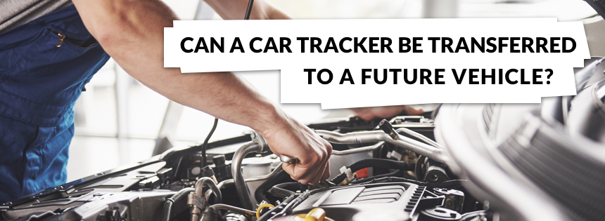 Can a car tracker be transferred to a future vehicle?