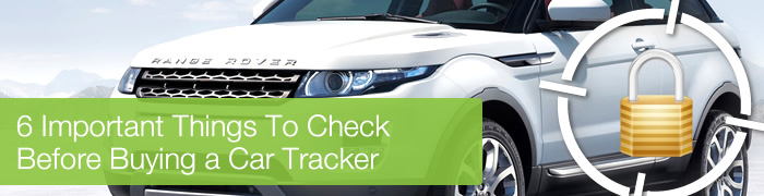 6 Important Things to Check Before Buying a Car Tracker Header