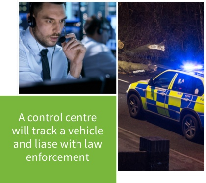A control centre will track a vehicle and liase with law enforcement