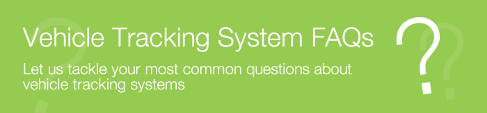 Vehicle Tracking System FAQ